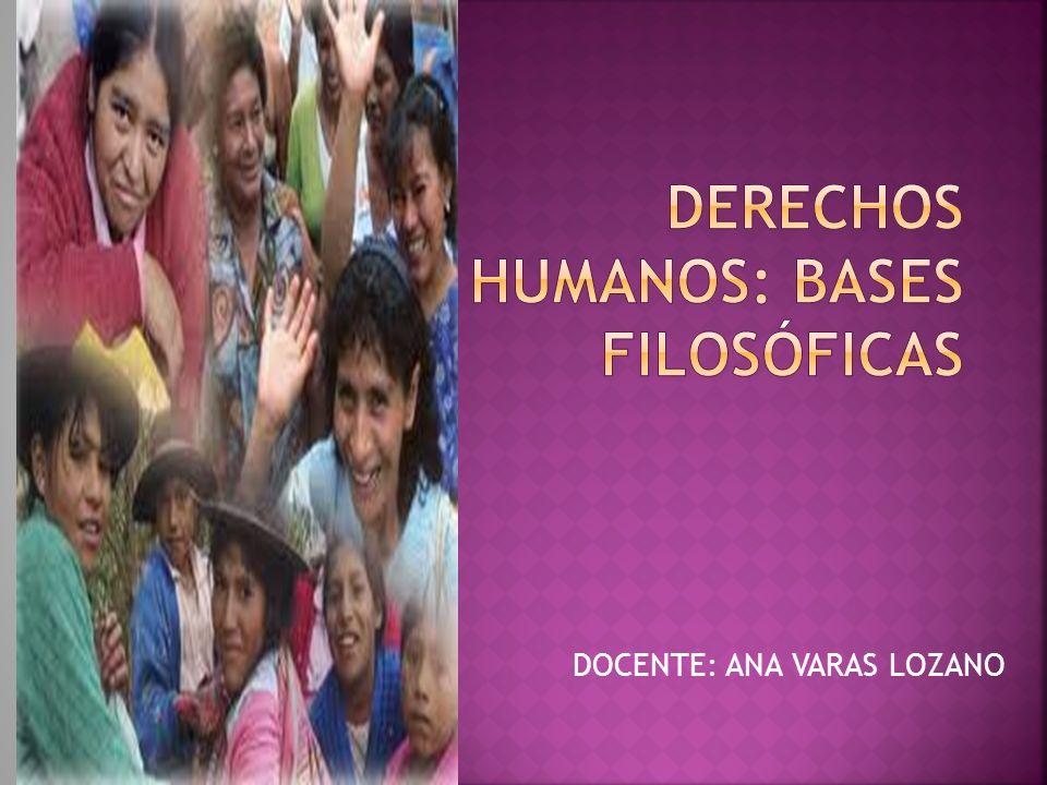 DERECHOS HUMANOS: BASES FILOSÓFICAS
