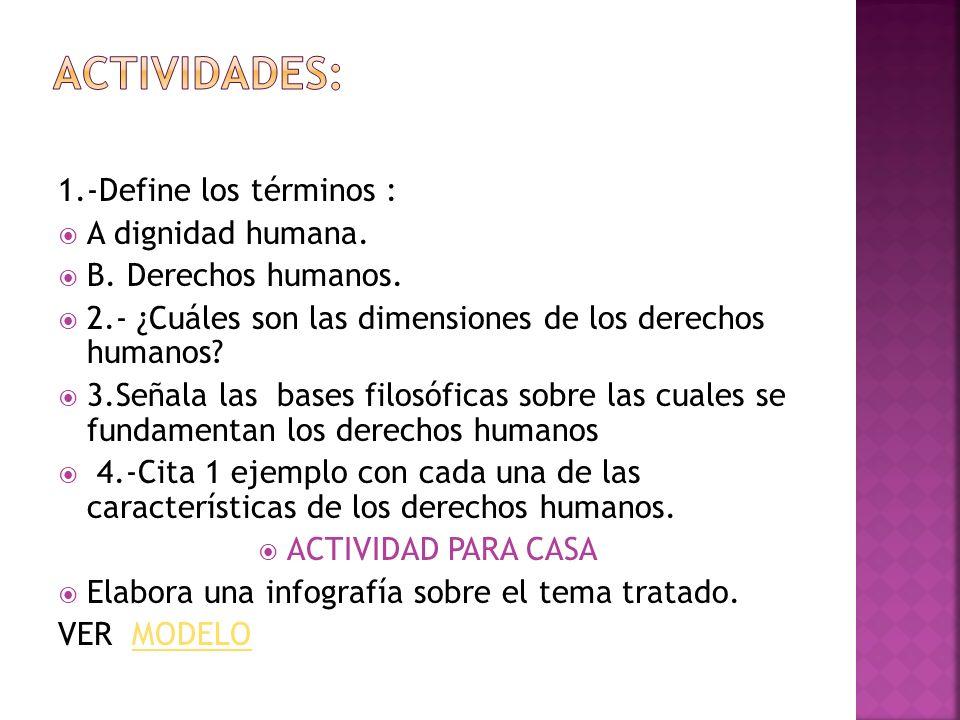 ACTIVIDADES: 1.-Define los términos : A dignidad humana.