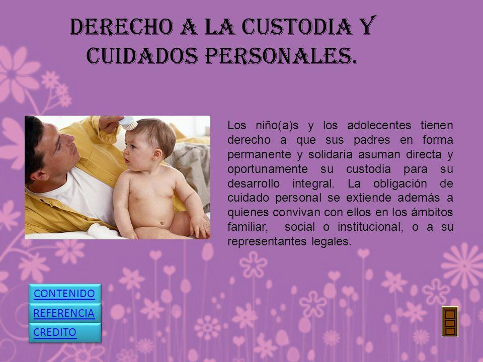 DERECHO A LA CUSTODIA Y CUIDADOS PERSONALES.