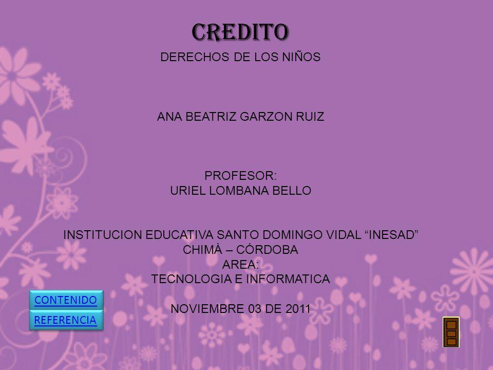 CREDITO DERECHOS DE LOS NIÑOS ANA BEATRIZ GARZON RUIZ PROFESOR: