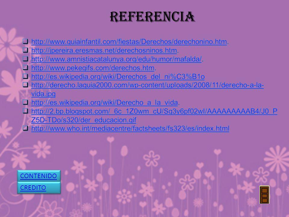 REFERENCIA http://www.guiainfantil.com/fiestas/Derechos/derechonino.htm. http://jpereira.eresmas.net/derechosninos.htm.