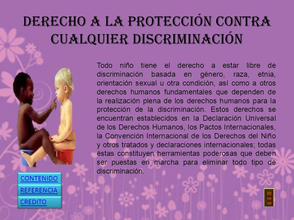 DERECHO A LA PROTECCIÓN CONTRA CUALQUIER DISCRIMINACIÓN