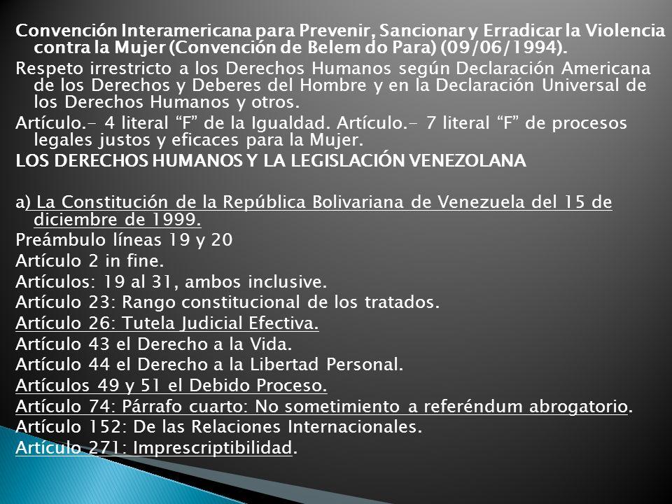 Convención Interamericana para Prevenir, Sancionar y Erradicar la Violencia contra la Mujer (Convención de Belem do Para) (09/06/1994).