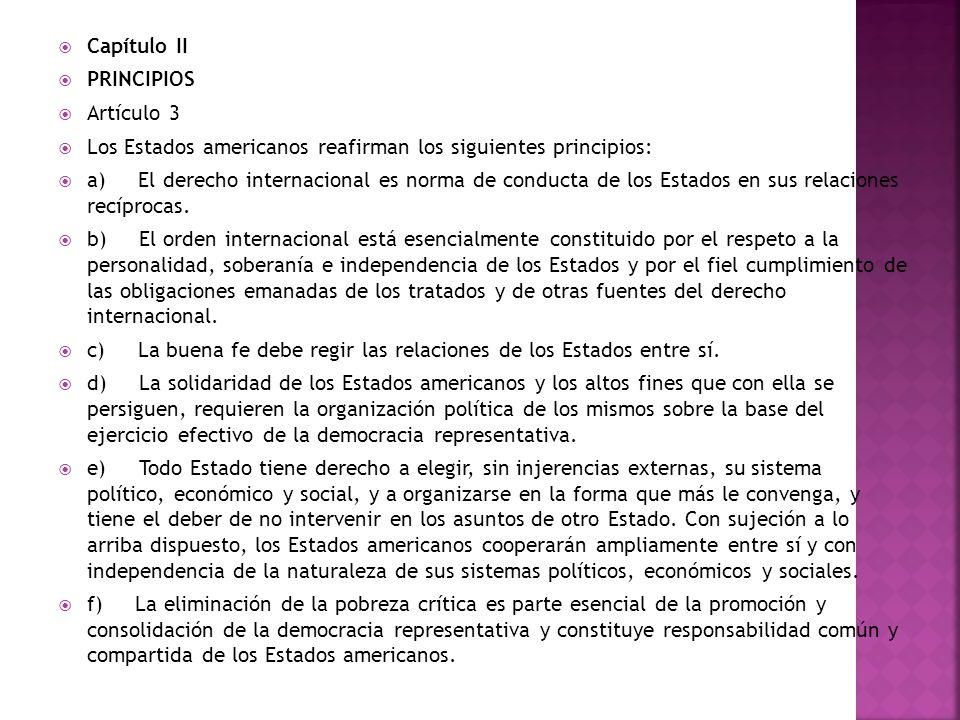 Capítulo II PRINCIPIOS. Artículo 3. Los Estados americanos reafirman los siguientes principios: