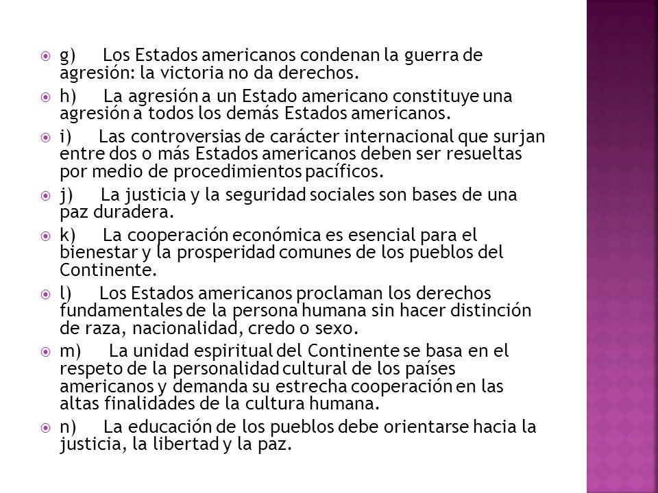 g) Los Estados americanos condenan la guerra de agresión: la victoria no da derechos.