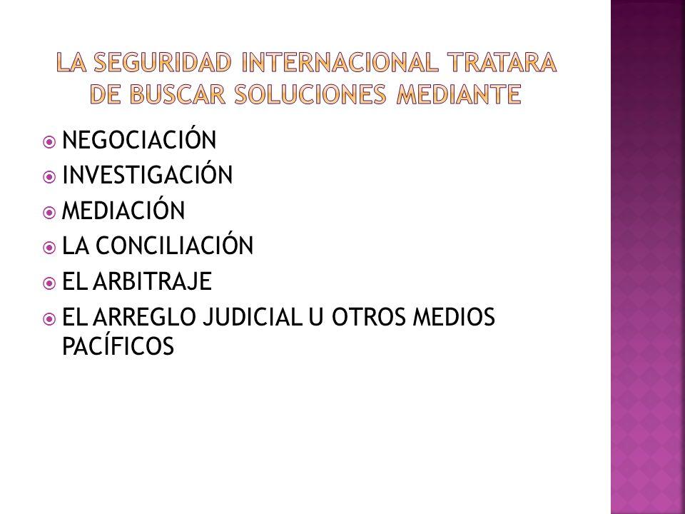 LA SEGURIDAD INTERNACIONAL TRATARA DE BUSCAR SOLUCIONES MEDIANTE