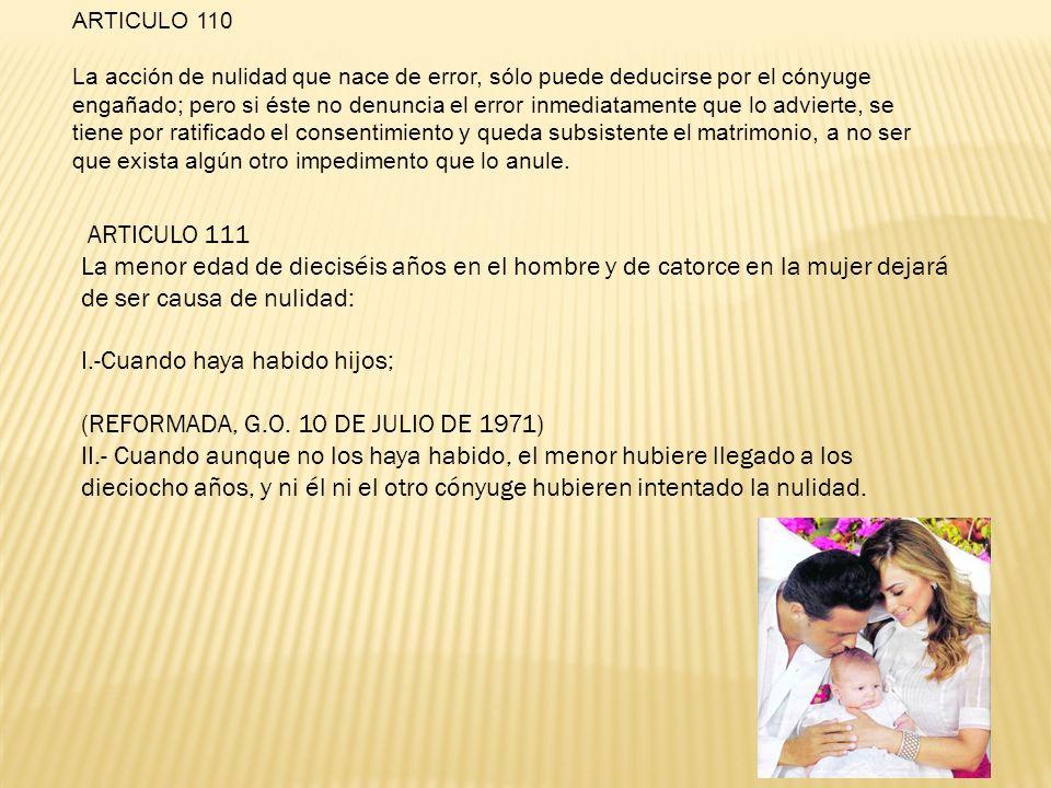I.-Cuando haya habido hijos; (REFORMADA, G.O. 10 DE JULIO DE 1971)
