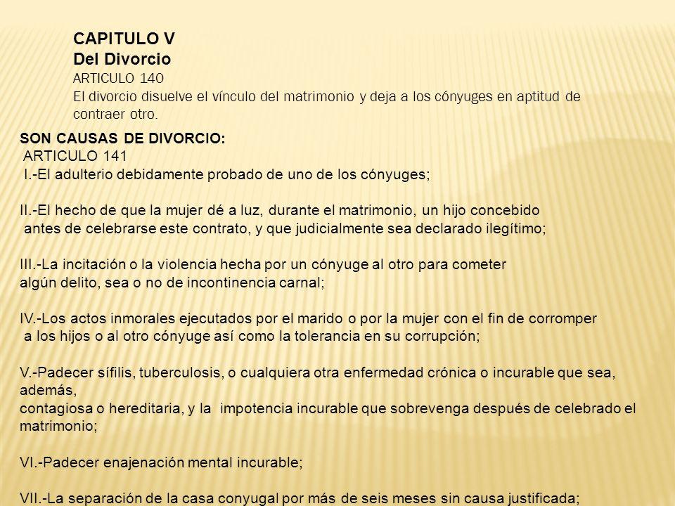 CAPITULO V Del Divorcio ARTICULO 140