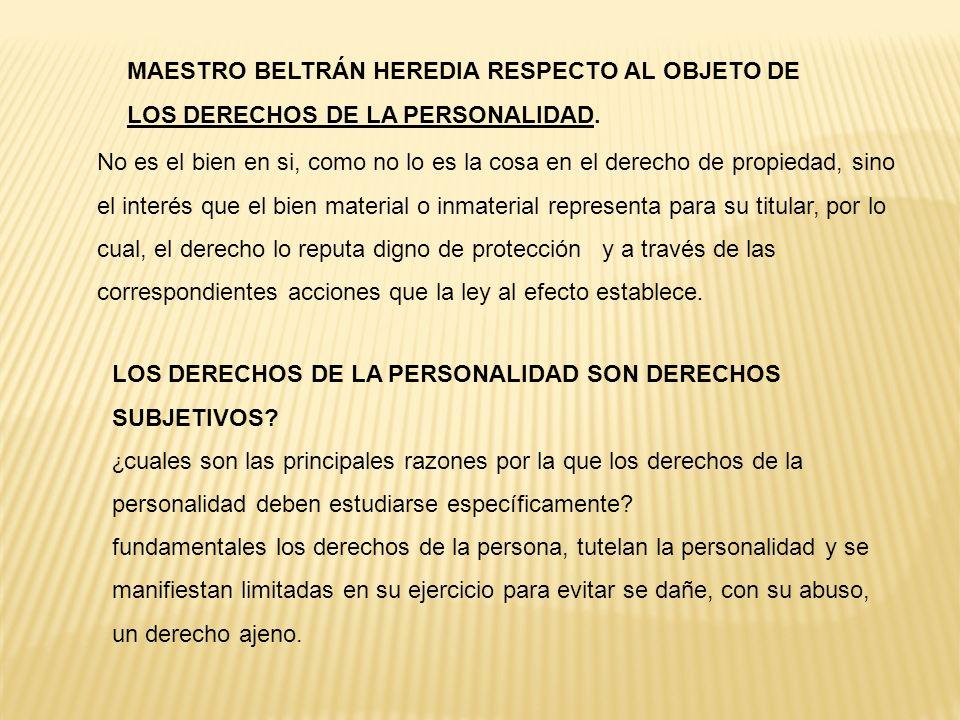 MAESTRO BELTRÁN HEREDIA RESPECTO AL OBJETO DE LOS DERECHOS DE LA PERSONALIDAD.