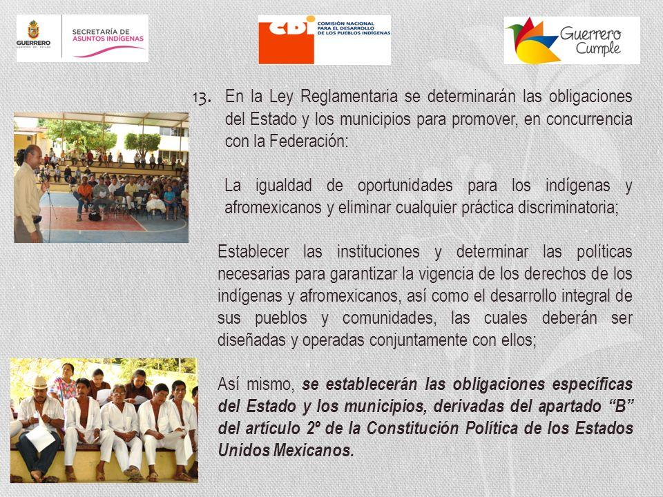 13. En la Ley Reglamentaria se determinarán las obligaciones del Estado y los municipios para promover, en concurrencia con la Federación: