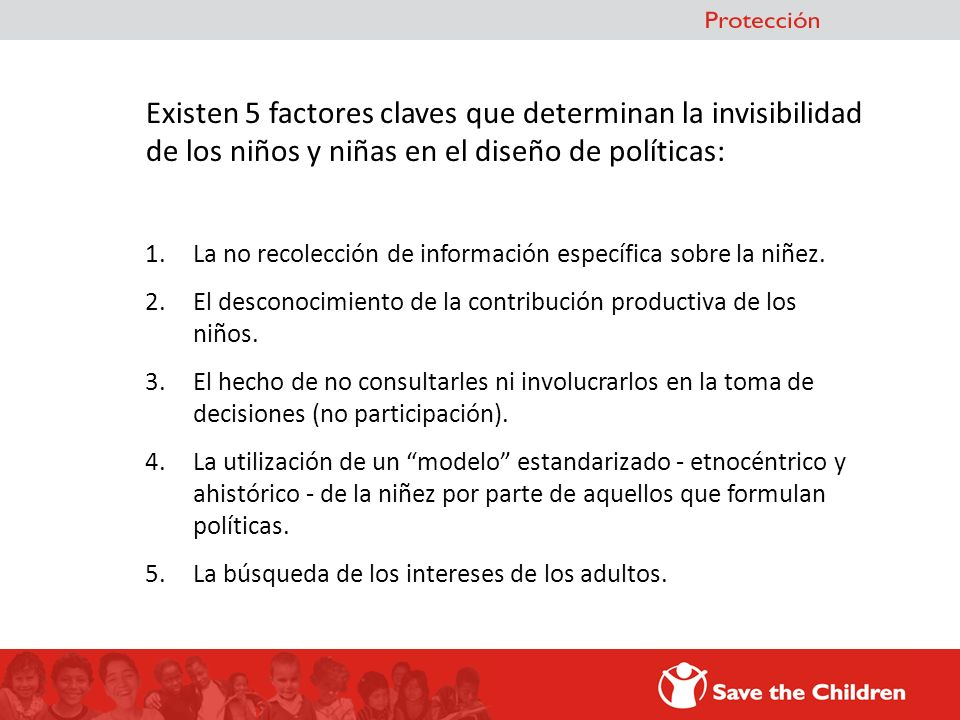 Existen 5 factores claves que determinan la invisibilidad de los niños y niñas en el diseño de políticas:
