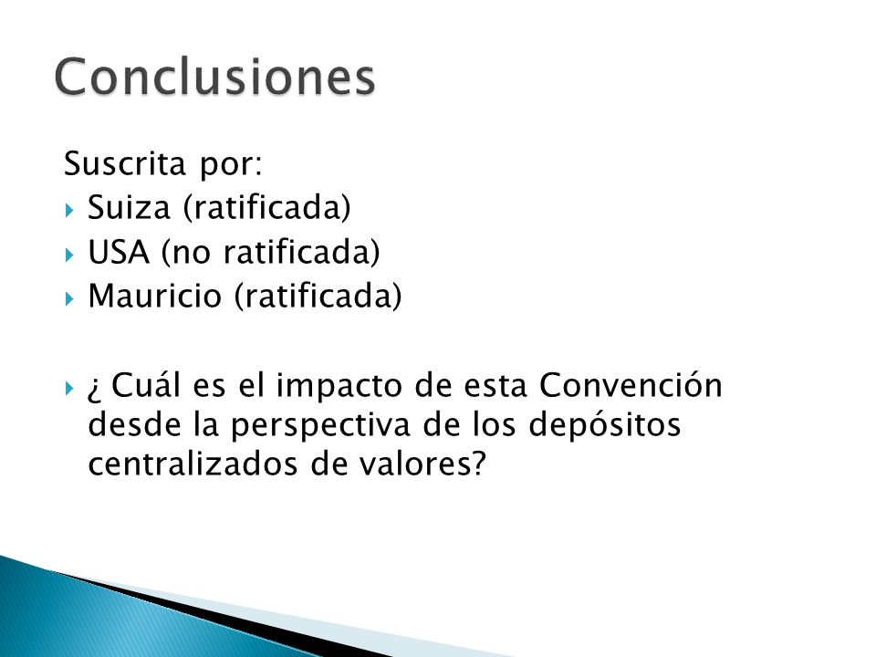 Conclusiones Suscrita por: Suiza (ratificada) USA (no ratificada)