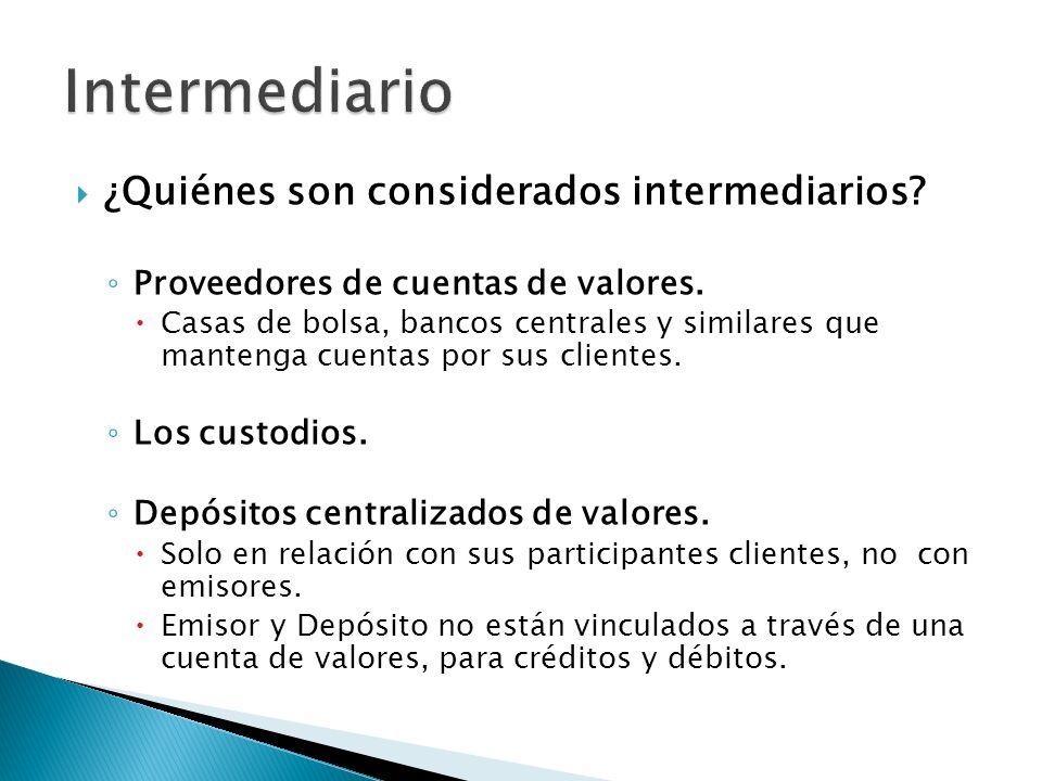 Intermediario ¿Quiénes son considerados intermediarios