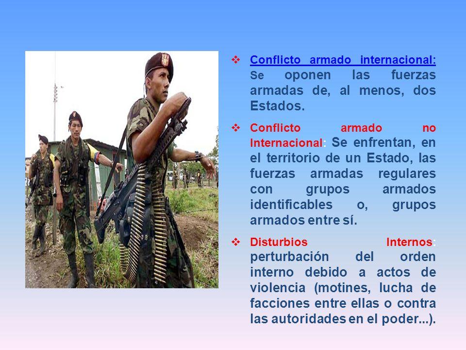 Conflicto armado internacional: Se oponen las fuerzas armadas de, al menos, dos Estados.