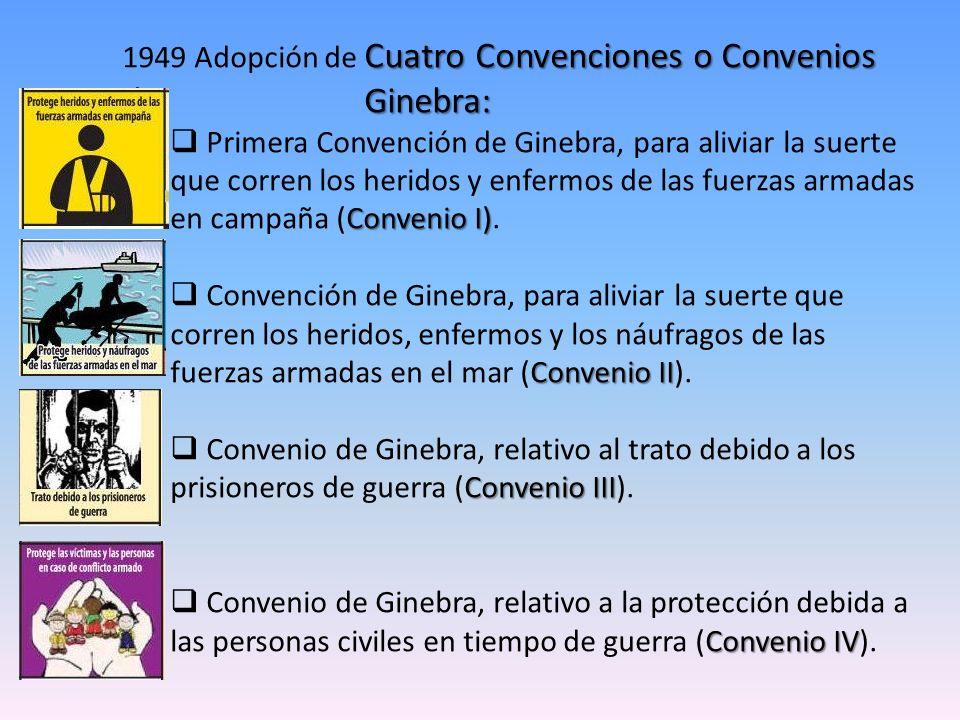 1949 Adopción de Cuatro Convenciones o Convenios de Ginebra: