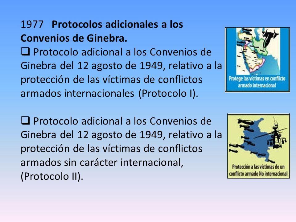 1977 Protocolos adicionales a los Convenios de Ginebra.