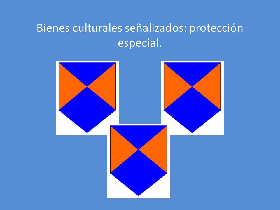 Bienes culturales señalizados: protección especial.