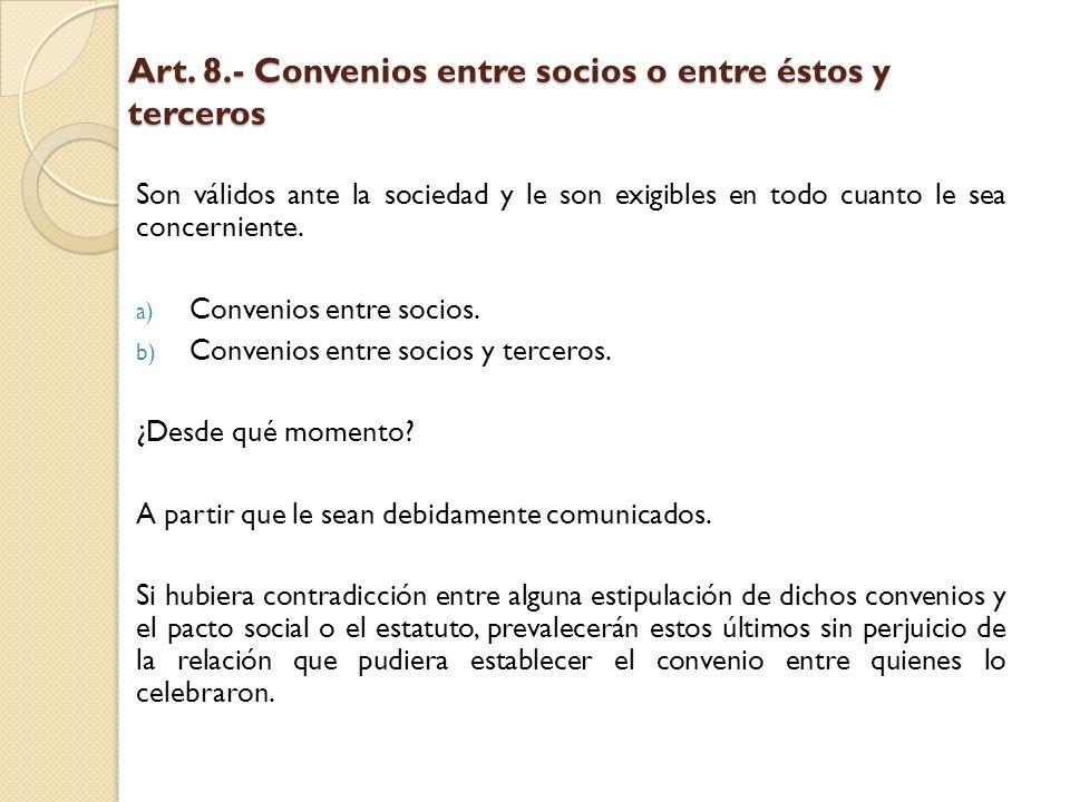 Art. 8.- Convenios entre socios o entre éstos y terceros