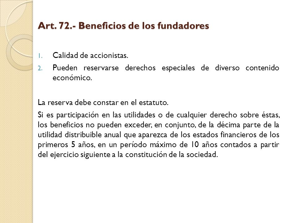 Art. 72.- Beneficios de los fundadores