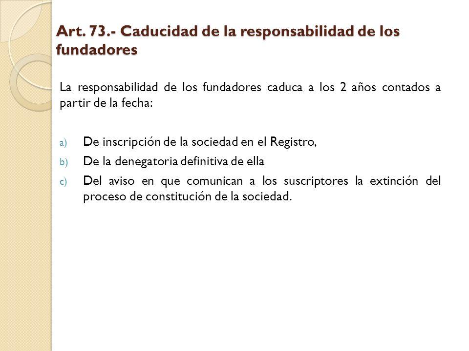 Art. 73.- Caducidad de la responsabilidad de los fundadores