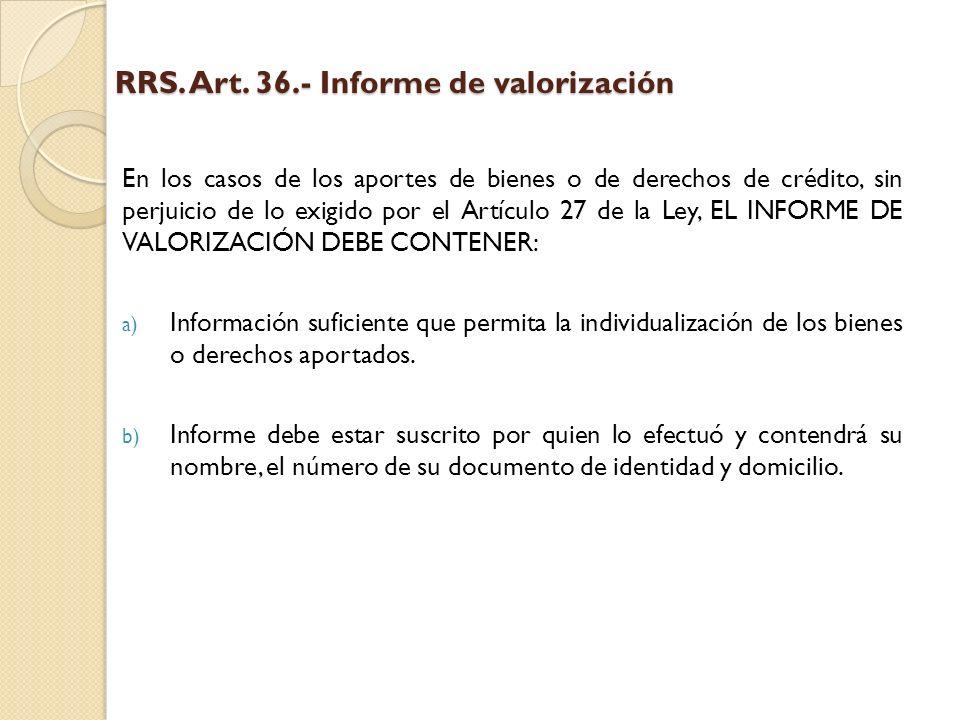 RRS. Art. 36.- Informe de valorización