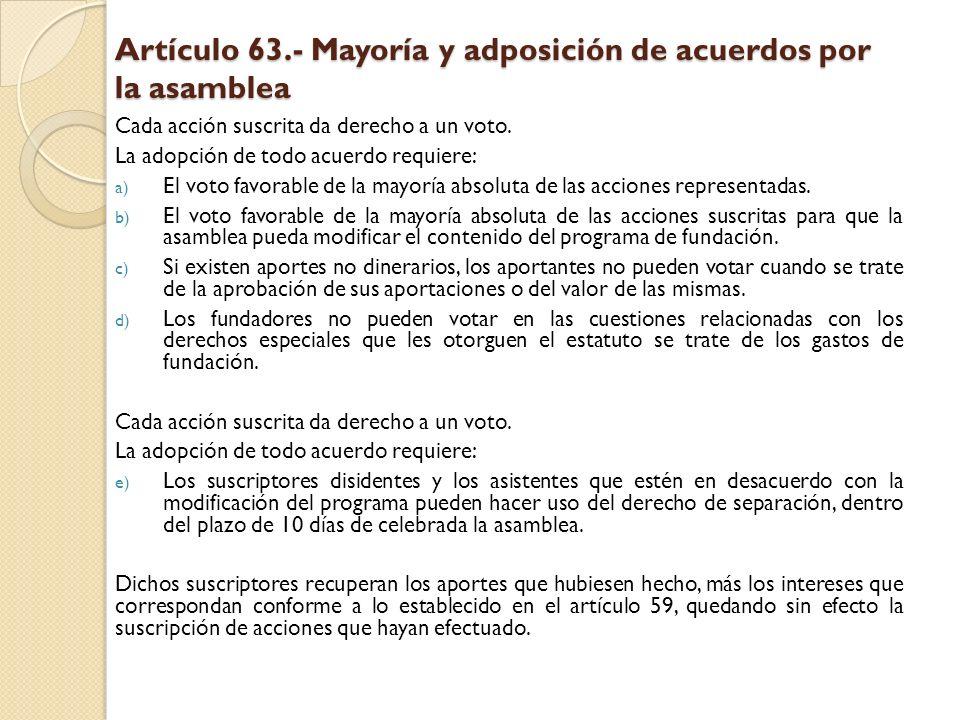 Artículo 63.- Mayoría y adposición de acuerdos por la asamblea