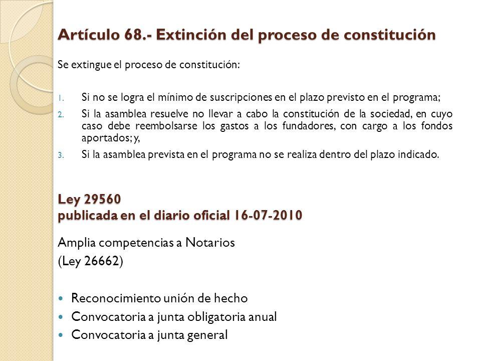 Artículo 68.- Extinción del proceso de constitución