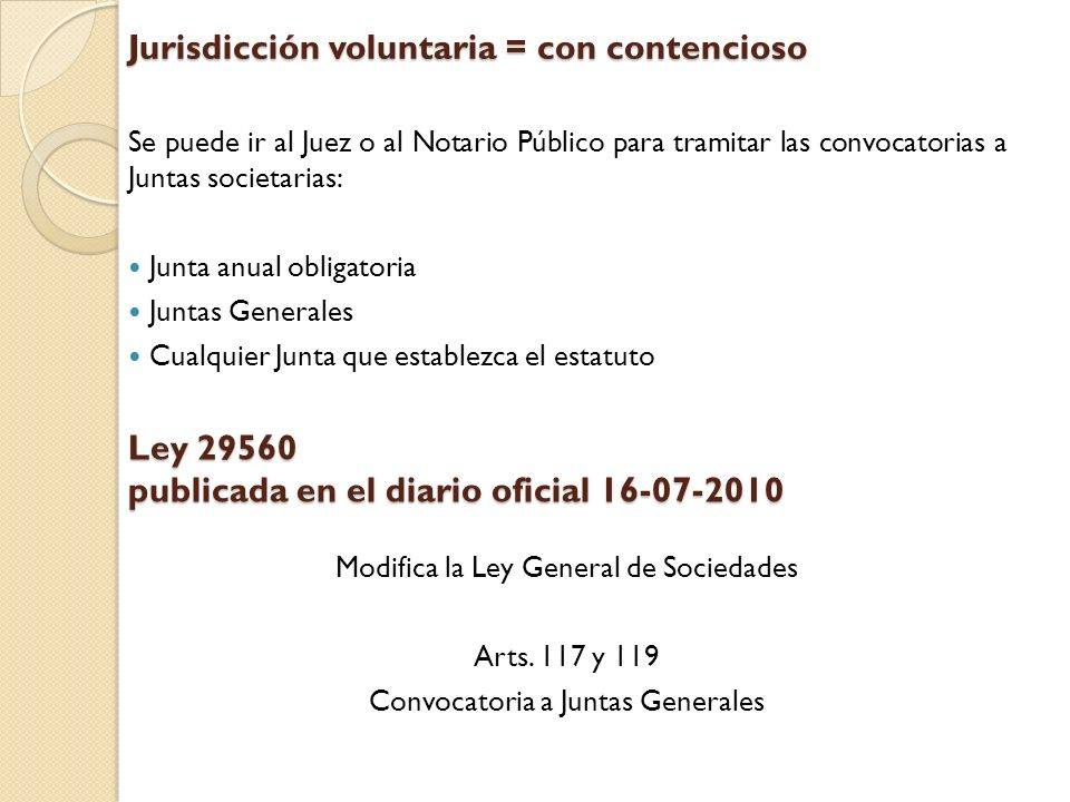 Jurisdicción voluntaria = con contencioso
