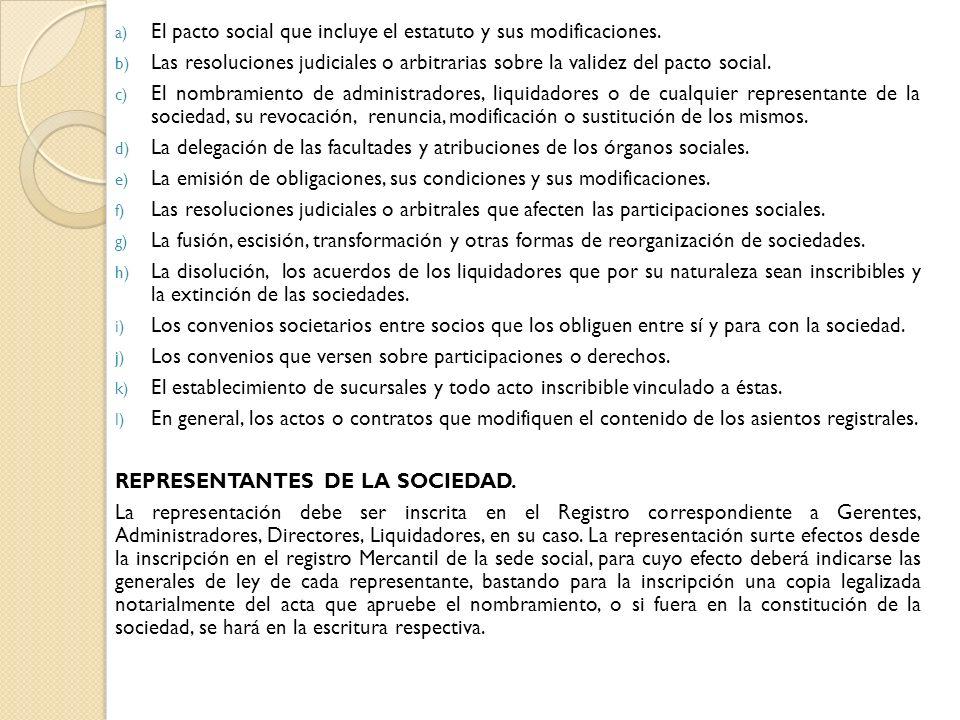 El pacto social que incluye el estatuto y sus modificaciones.