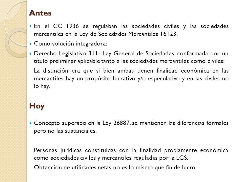 Antes En el CC 1936 se regulaban las sociedades civiles y las sociedades mercantiles en la Ley de Sociedades Mercantiles 16123.