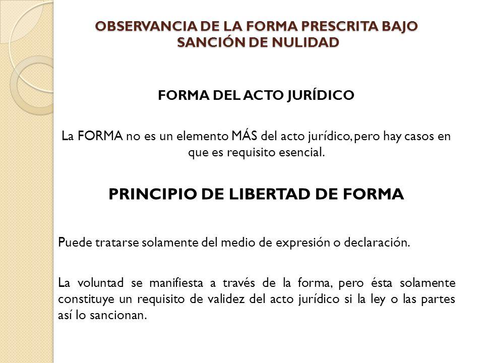 OBSERVANCIA DE LA FORMA PRESCRITA BAJO SANCIÓN DE NULIDAD