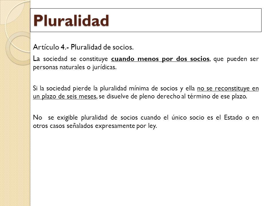 Pluralidad Artículo 4.- Pluralidad de socios.