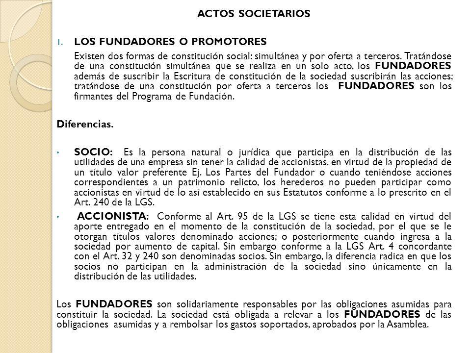 ACTOS SOCIETARIOS LOS FUNDADORES O PROMOTORES.