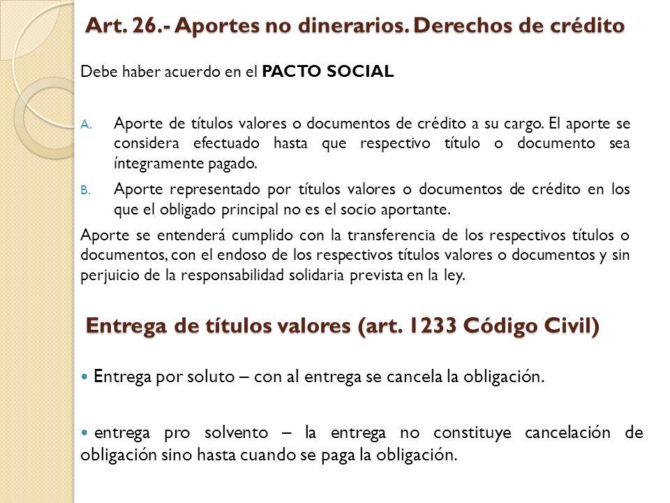 Art. 26.- Aportes no dinerarios. Derechos de crédito