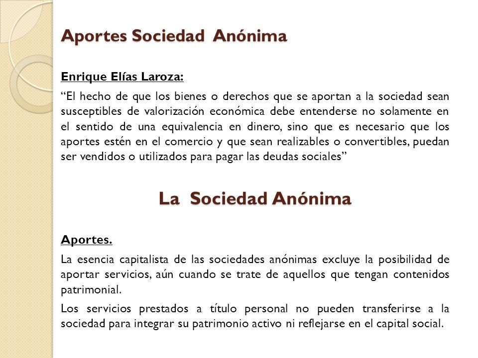 La Sociedad Anónima Aportes Sociedad Anónima Enrique Elías Laroza: