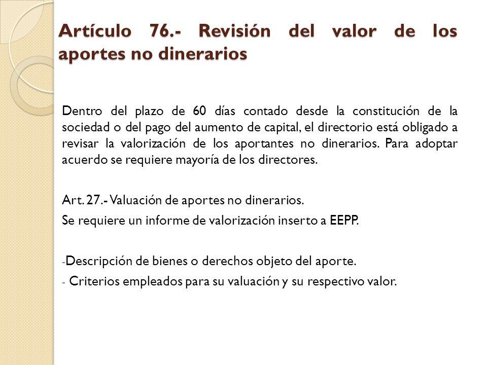 Artículo 76.- Revisión del valor de los aportes no dinerarios
