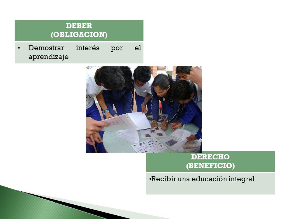 DEBER (OBLIGACION) Demostrar interés por el aprendizaje.