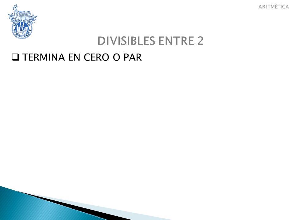 ARITMÉTICA CONJUNTOS DIVISIBLES ENTRE 2 TERMINA EN CERO O PAR