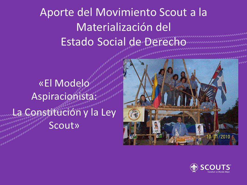 «El Modelo Aspiracionista: La Constitución y la Ley Scout»