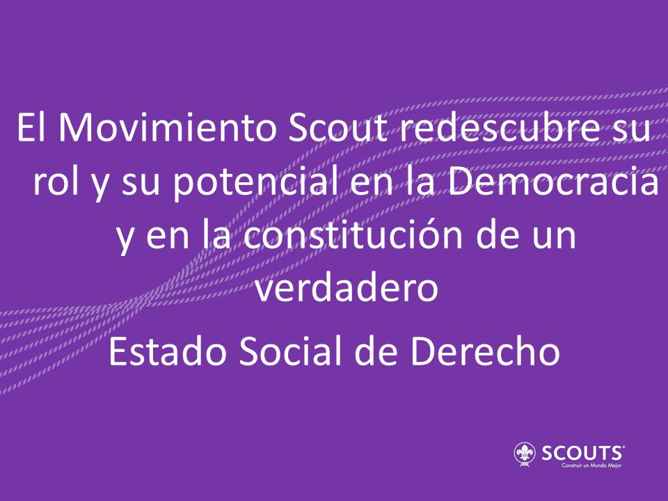 El Movimiento Scout redescubre su rol y su potencial en la Democracia y en la constitución de un verdadero Estado Social de Derecho