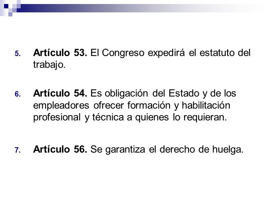 Artículo 53. El Congreso expedirá el estatuto del trabajo.
