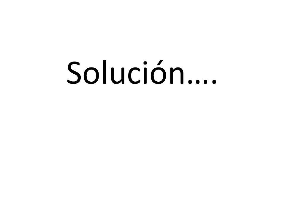 Solución….