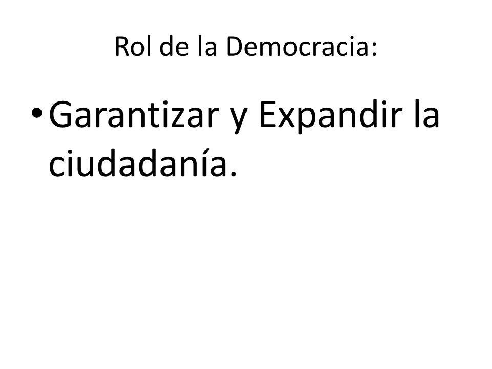 Garantizar y Expandir la ciudadanía.