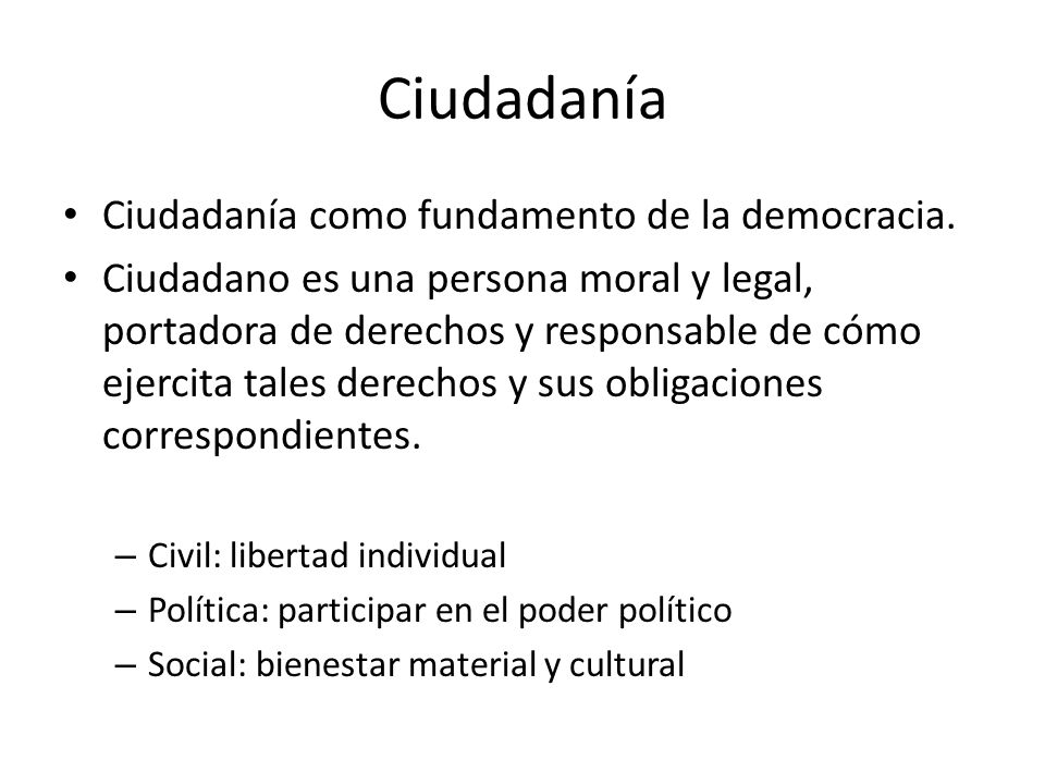 Ciudadanía Ciudadanía como fundamento de la democracia.