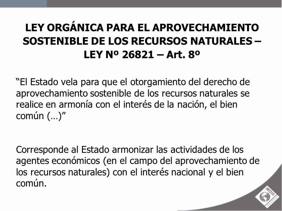 LEY ORGÁNICA PARA EL APROVECHAMIENTO SOSTENIBLE DE LOS RECURSOS NATURALES – LEY Nº 26821 – Art. 8º