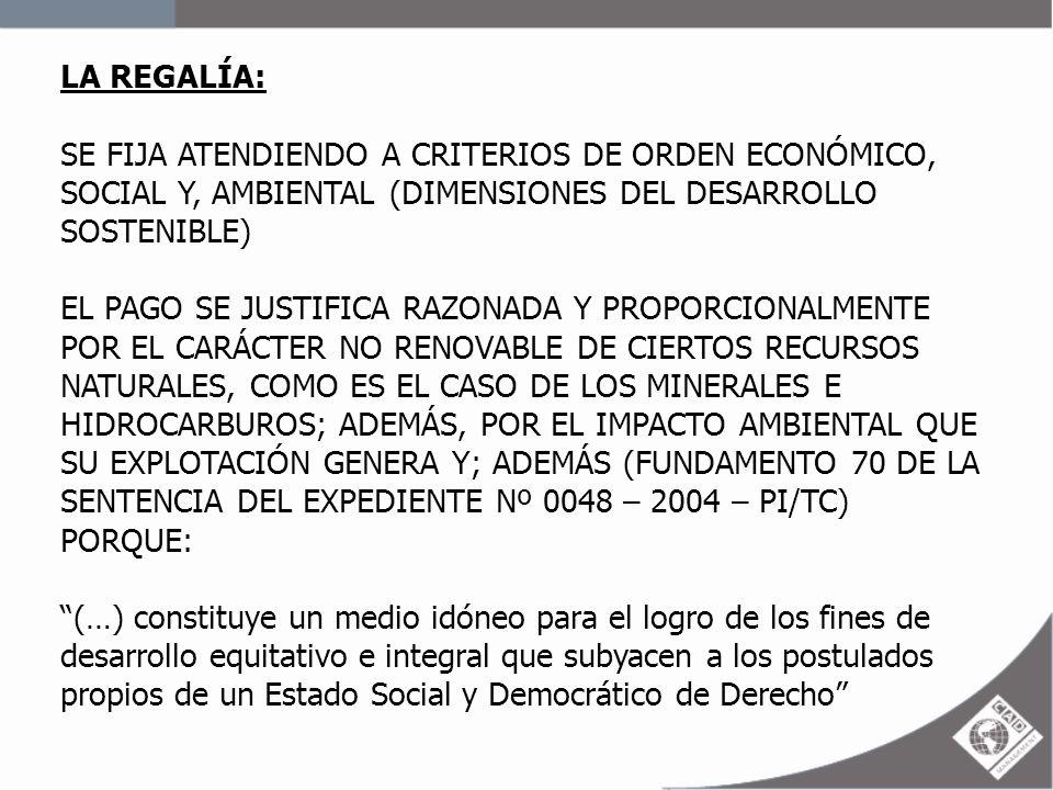 LA REGALÍA:SE FIJA ATENDIENDO A CRITERIOS DE ORDEN ECONÓMICO, SOCIAL Y, AMBIENTAL (DIMENSIONES DEL DESARROLLO SOSTENIBLE)