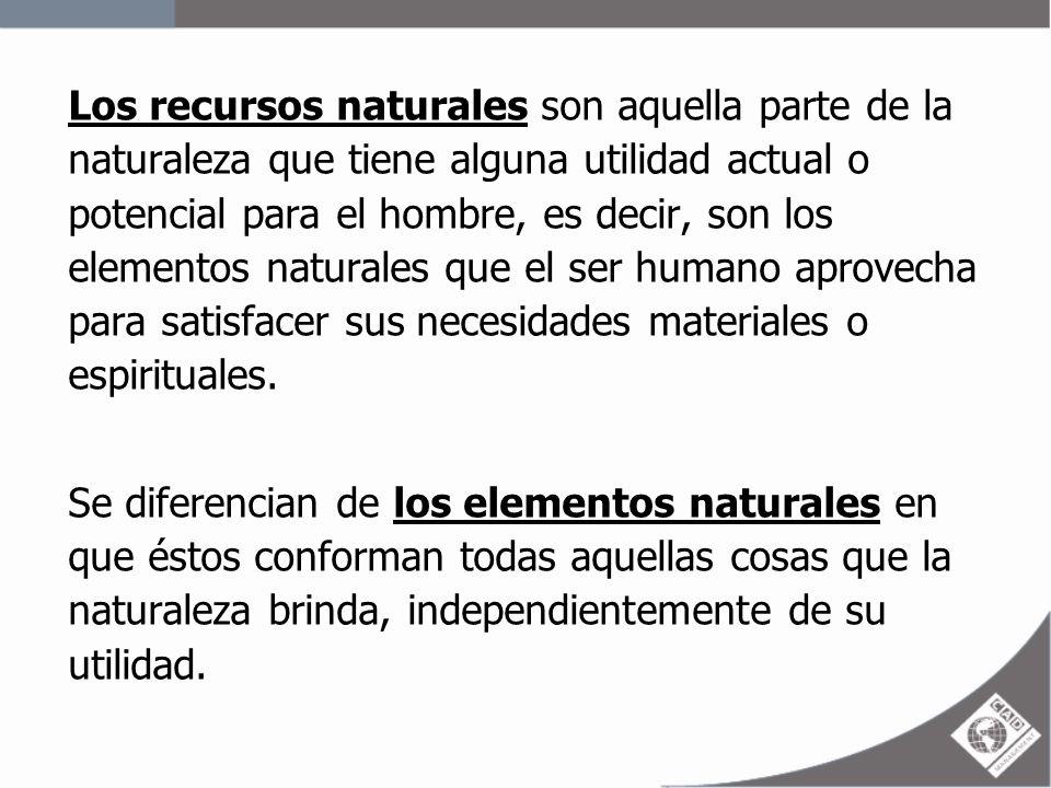 Los recursos naturales son aquella parte de la naturaleza que tiene alguna utilidad actual o potencial para el hombre, es decir, son los elementos naturales que el ser humano aprovecha para satisfacer sus necesidades materiales o espirituales.