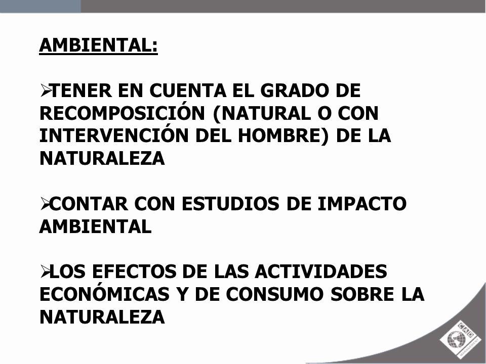 AMBIENTAL: TENER EN CUENTA EL GRADO DE RECOMPOSICIÓN (NATURAL O CON INTERVENCIÓN DEL HOMBRE) DE LA NATURALEZA.