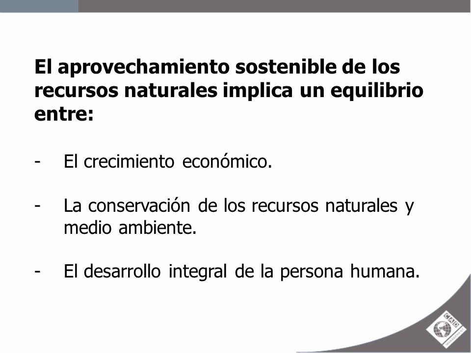 El aprovechamiento sostenible de los recursos naturales implica un equilibrio entre: