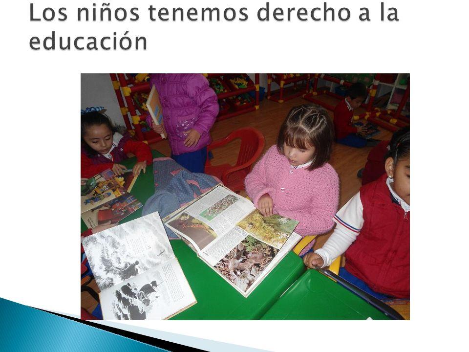 Los niños tenemos derecho a la educación